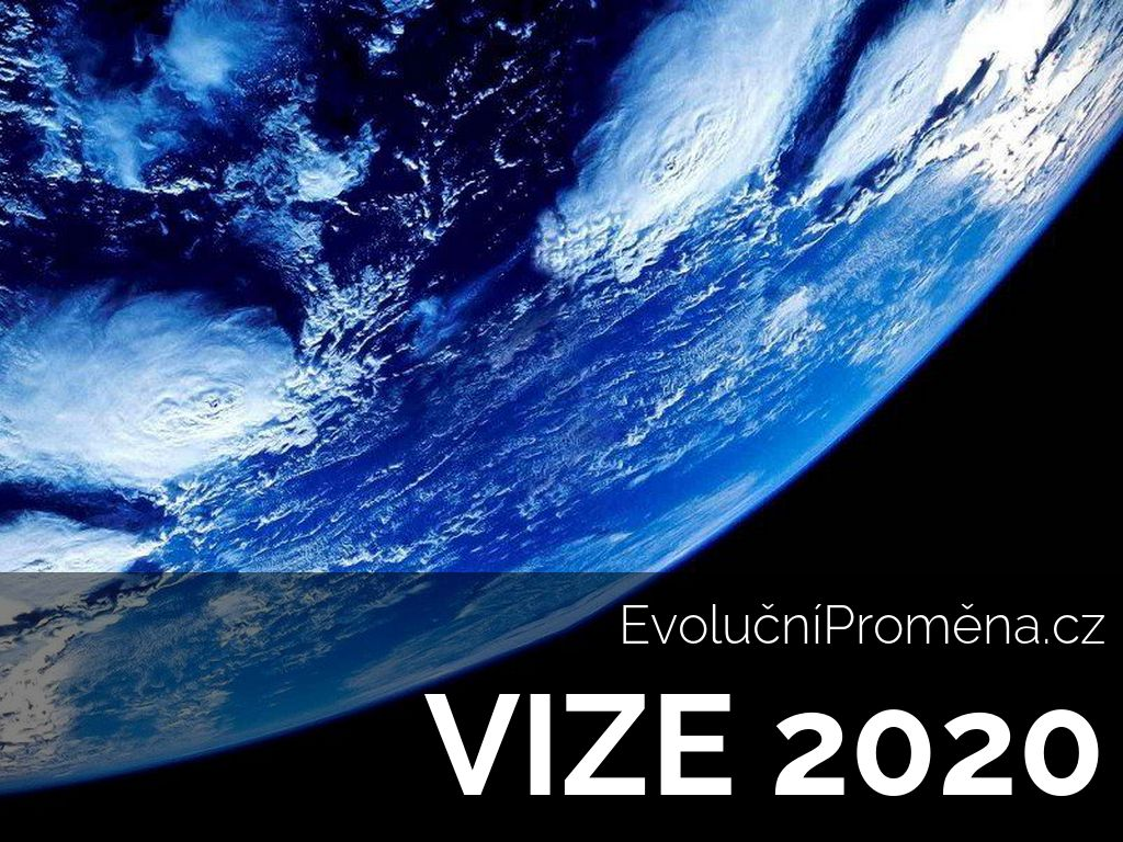 Evoluční Proměna VIZE 2020