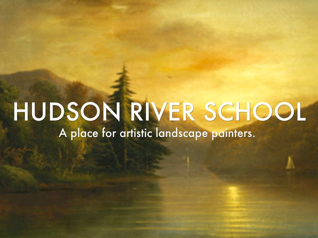 the hudson river school of artist The hudson river school: list of artists and index to where their art can be viewed at art museums worldwide.