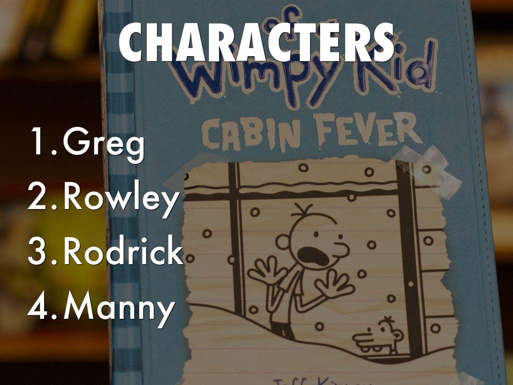 diary of a wimpy kid cabin Diary of a wimpy kid cabin fever (english, paperback,  the book is part of the funny and popular series of books in the diary of a wimpy kid series in this book greg, the protagonist, is trapped in his house with his folks during the holidays summary of the book.