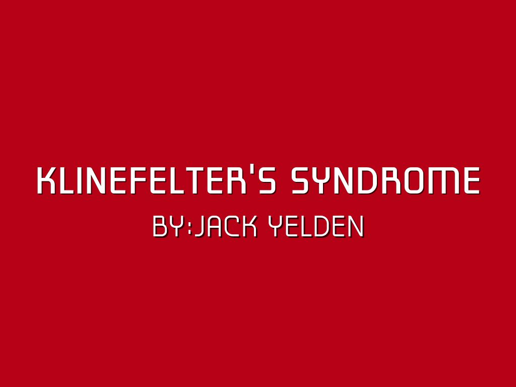 klinefelter u0026 39 s syndrome by jack yelden