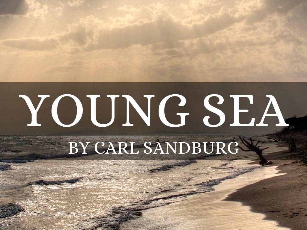 young sea carl sandburg