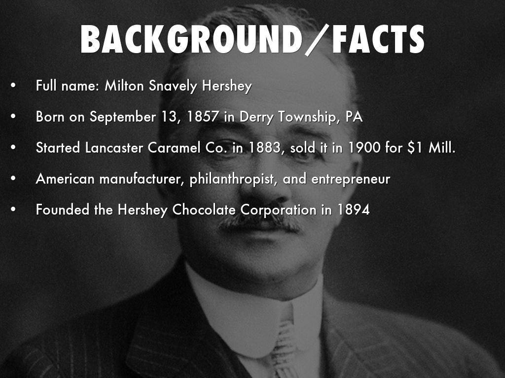 milton s hershey facts