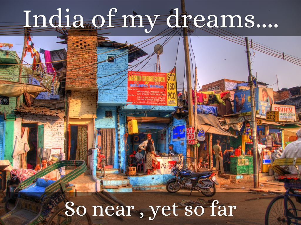 a new india of my dreams Dream dictionary - free online dream so those past influences are together forming a new part of you your dream baby is very special to you as i kept looking at myself in the mirror my reflection morphed from myself to a indian cheif with a full cheif head dress.