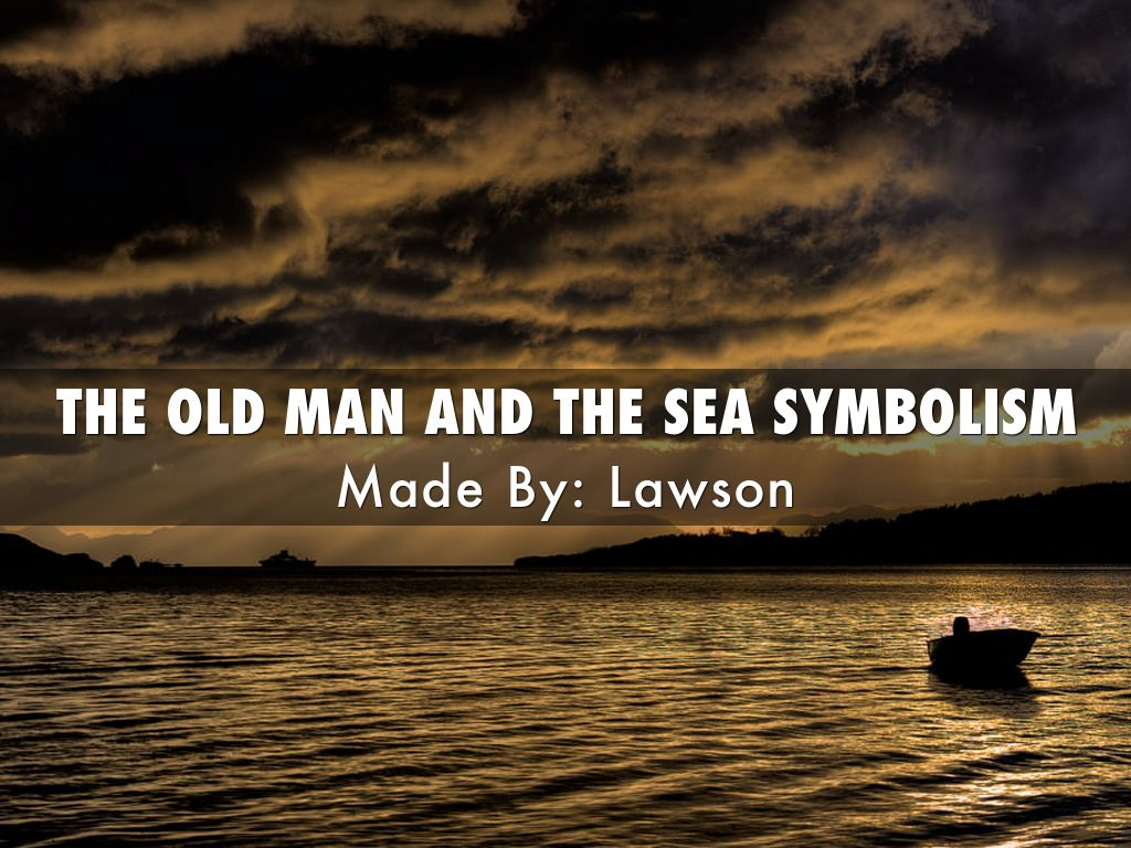 Old man and the sea by lawson orradre the old man and the sea symbolism biocorpaavc