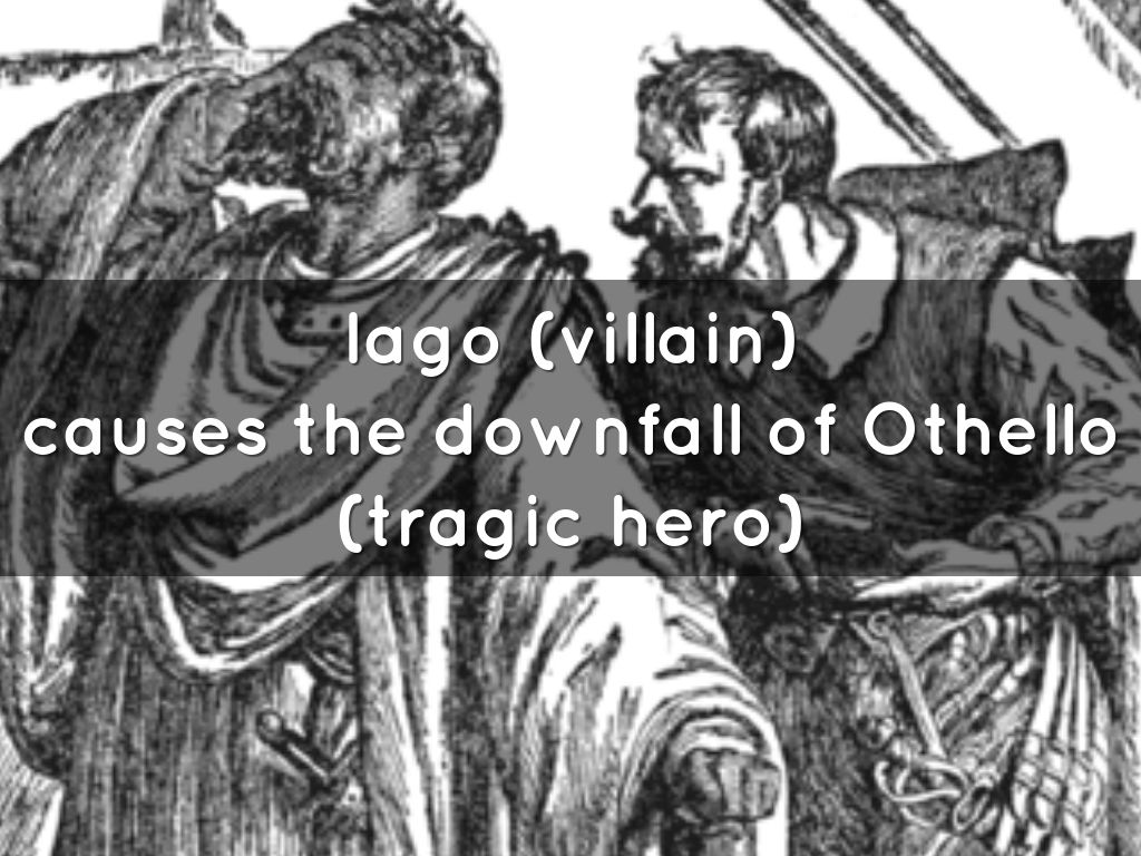 the downfall of othello in shakespeares othello Othello trusts the malevolent iago, who is dedicated to causing his downfall iago convinces othello that michael cassio is having an affair with desdemona, which sparks othello's jealousy othello's jealousy is also fueled by his self-doubt and low self-esteem.
