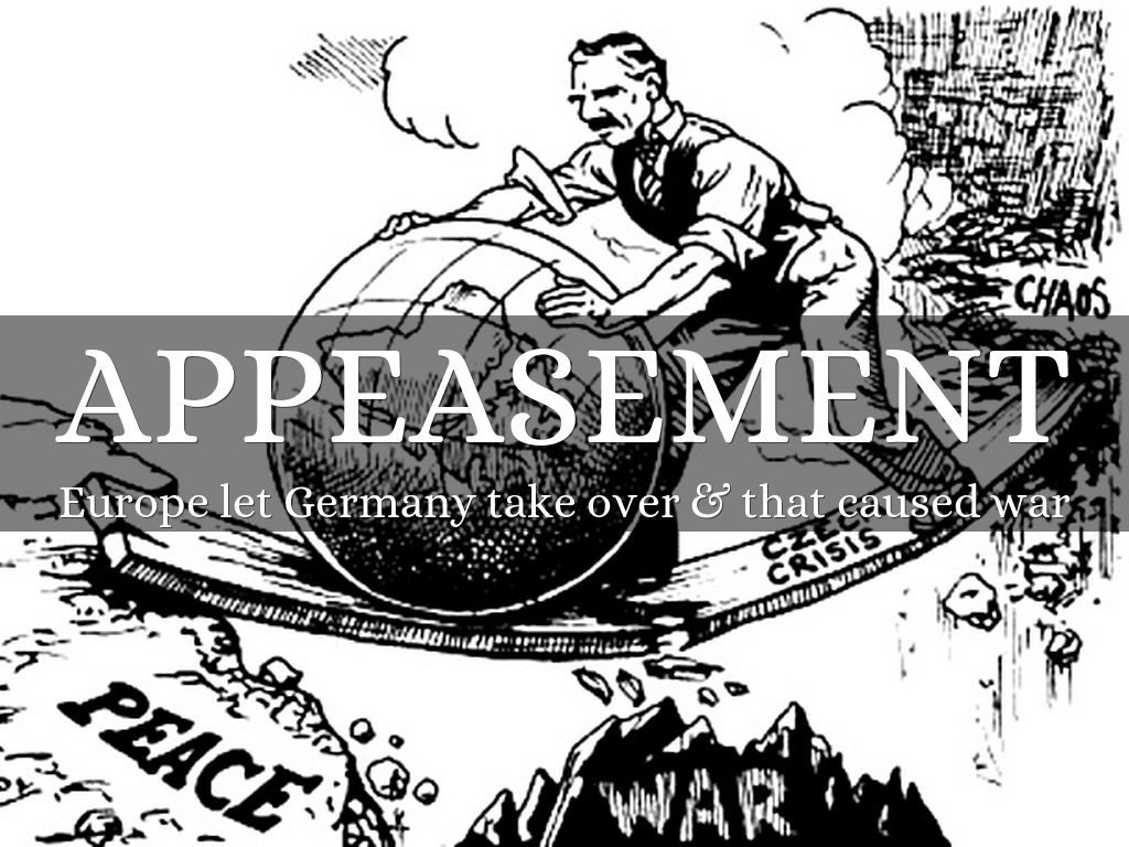 appeasement policy ww2 He embraced an appeasement policy, along with french premier edouard daladier their countries had been devastated by world war i, and they wished nothing more than to avoid another war with.
