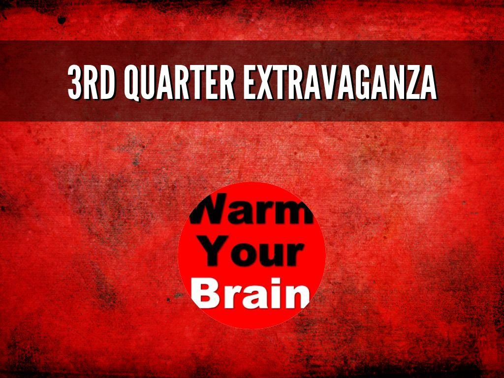 3rd Quarter Extravaganza