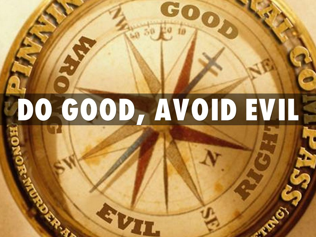 do good avoid evil This feature is not available right now please try again later.