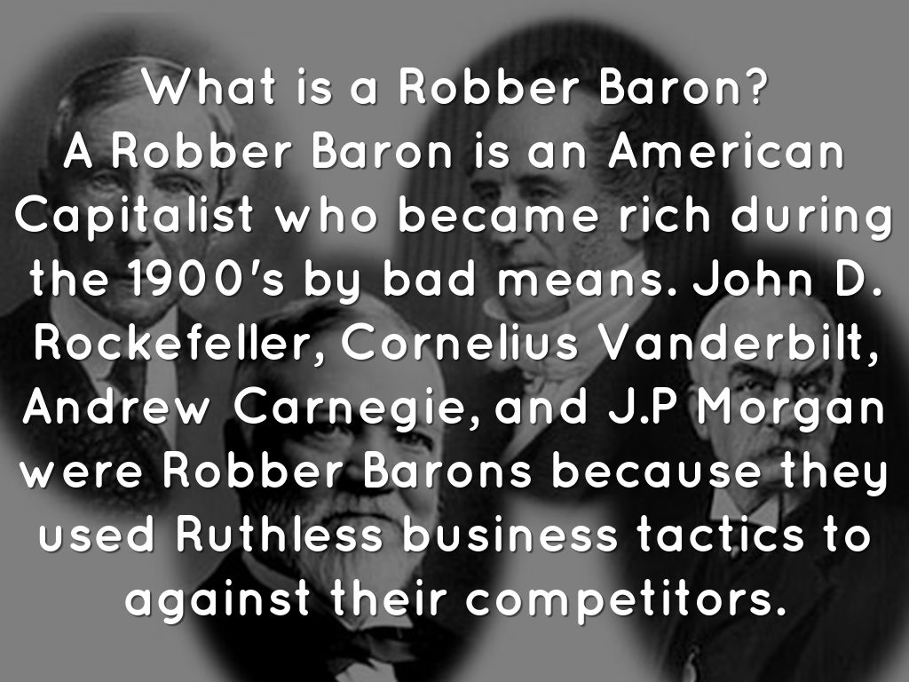 negative aspects of robber baron andrew carnegie The robber barons when the names carnagie, rockefeller, and pullman come  to  century have a negative impact on 21st century corporate america today.