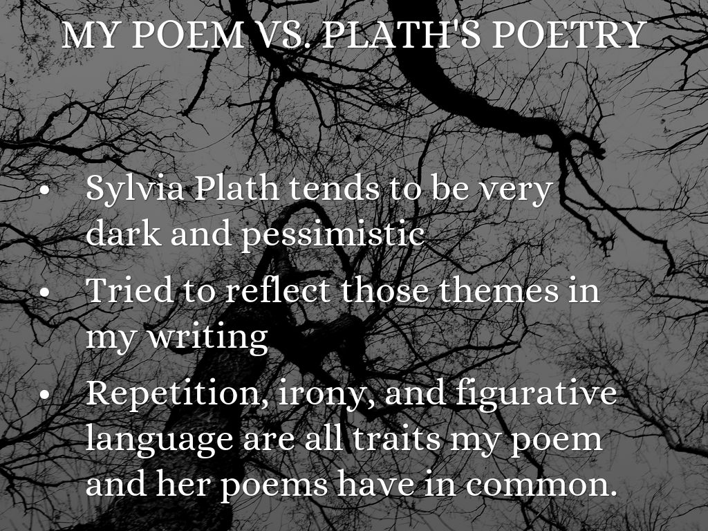 metaphors by sylvia plath Sylvia plath was one of the most dynamic and admired poets of the 20th century by the time she took her life at the age of 30, plath already had a following in the literary community.