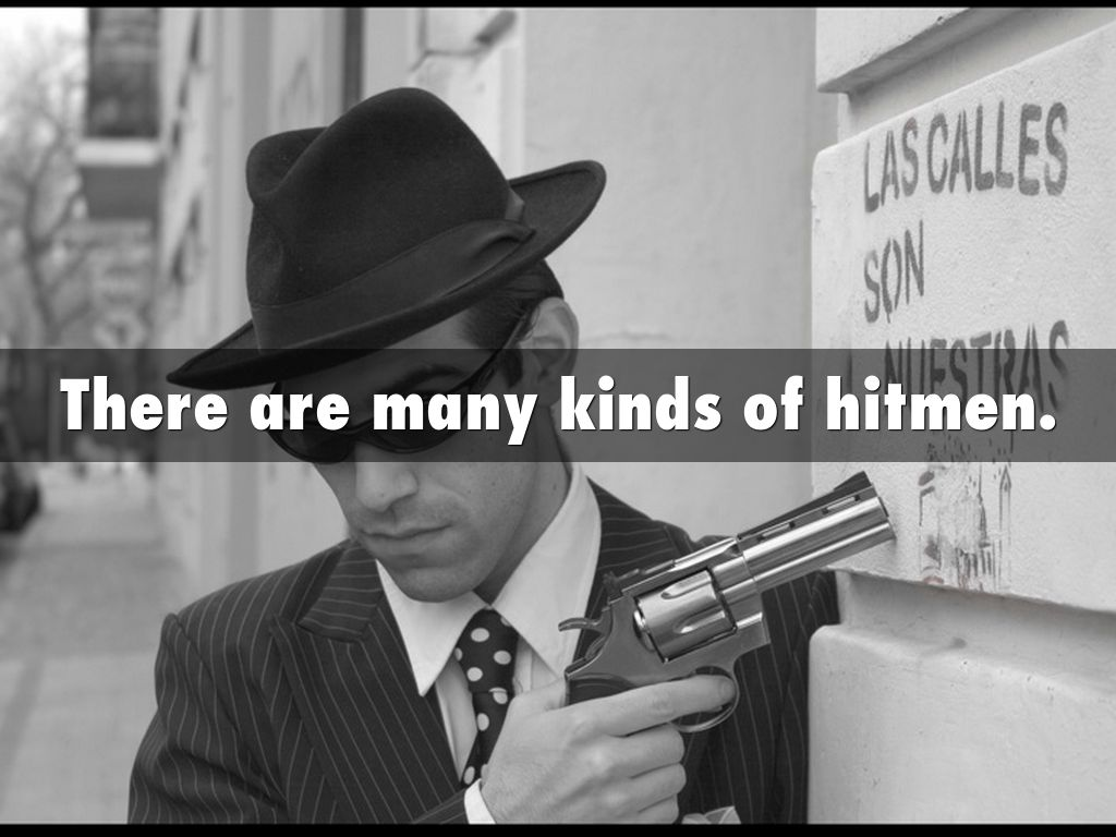 There are many hitmen