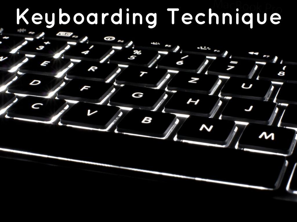 Keyboarding Technique