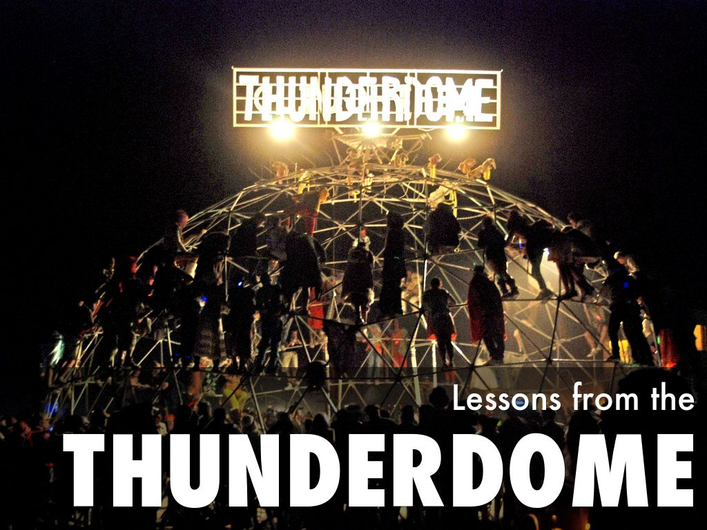 Lessons from Thunderdome