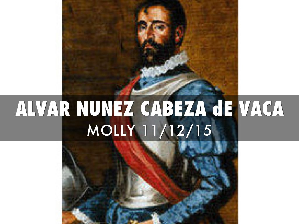 Alvar Nunez Cabeza De Vaca Facts
