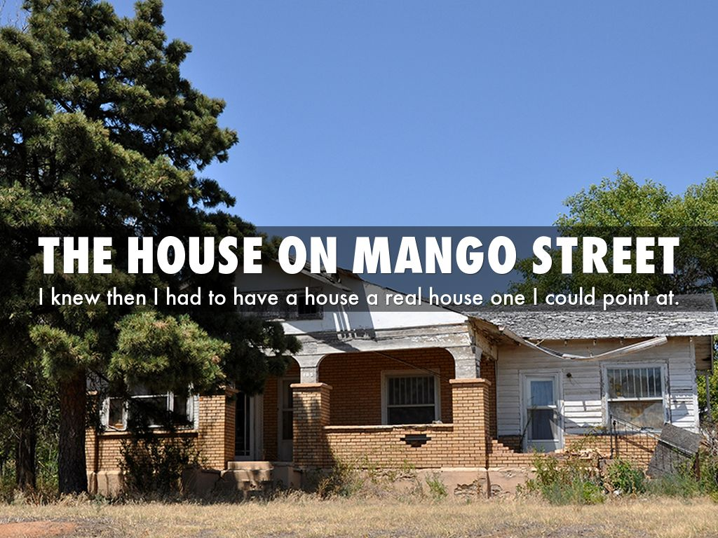 the house on mango street outline The house on mango street is a 1984 coming-of-age novel by mexican- american writer sandra cisneros it deals with esperanza cordero, a young  latina girl,.