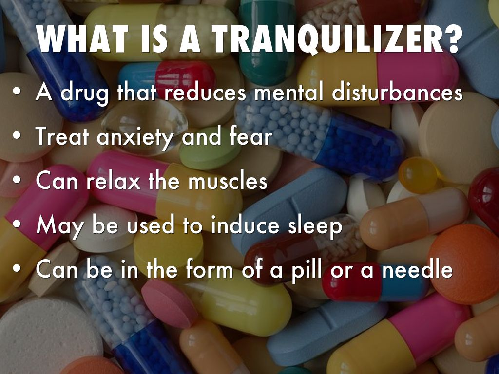 Image Result For Effects Of Tranquilizers