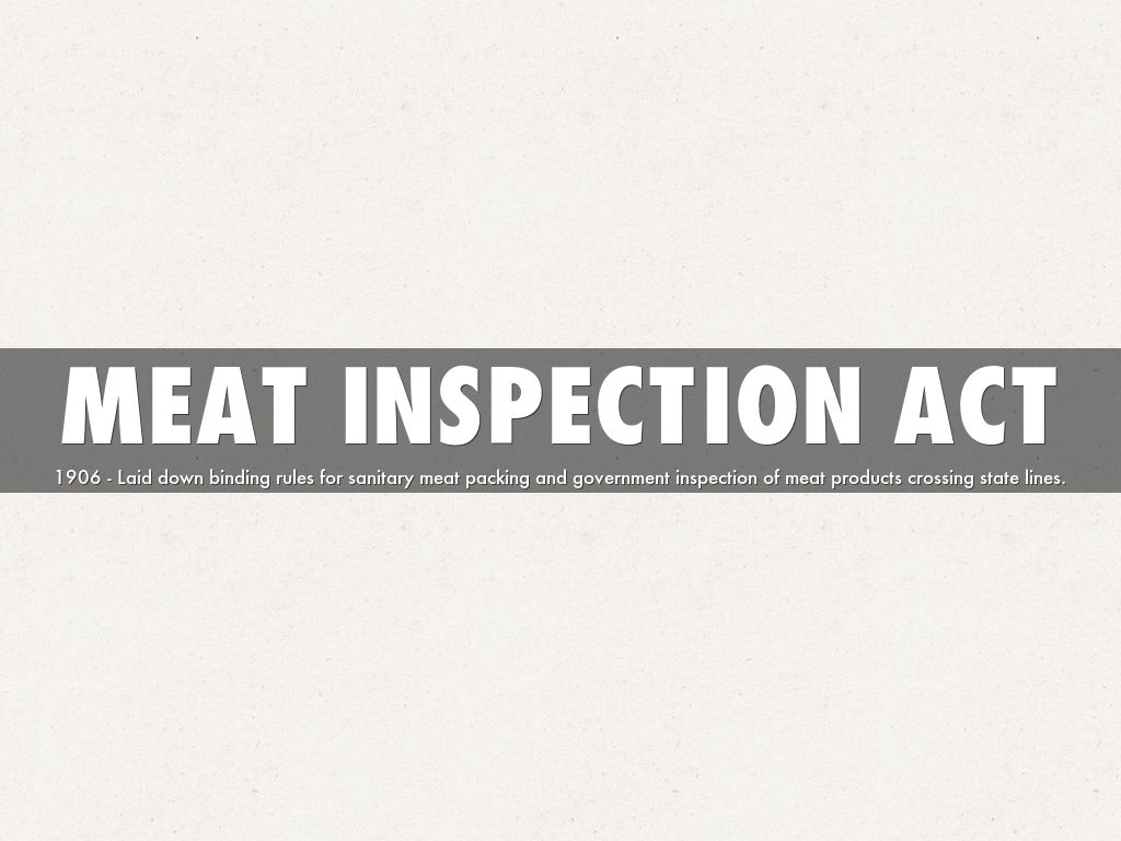 meat inspection act Supreme court rules federal meat inspection act preempts california's ban on  slaughter of non-ambulatory animals january 26, 2012 by riëtte van laack .
