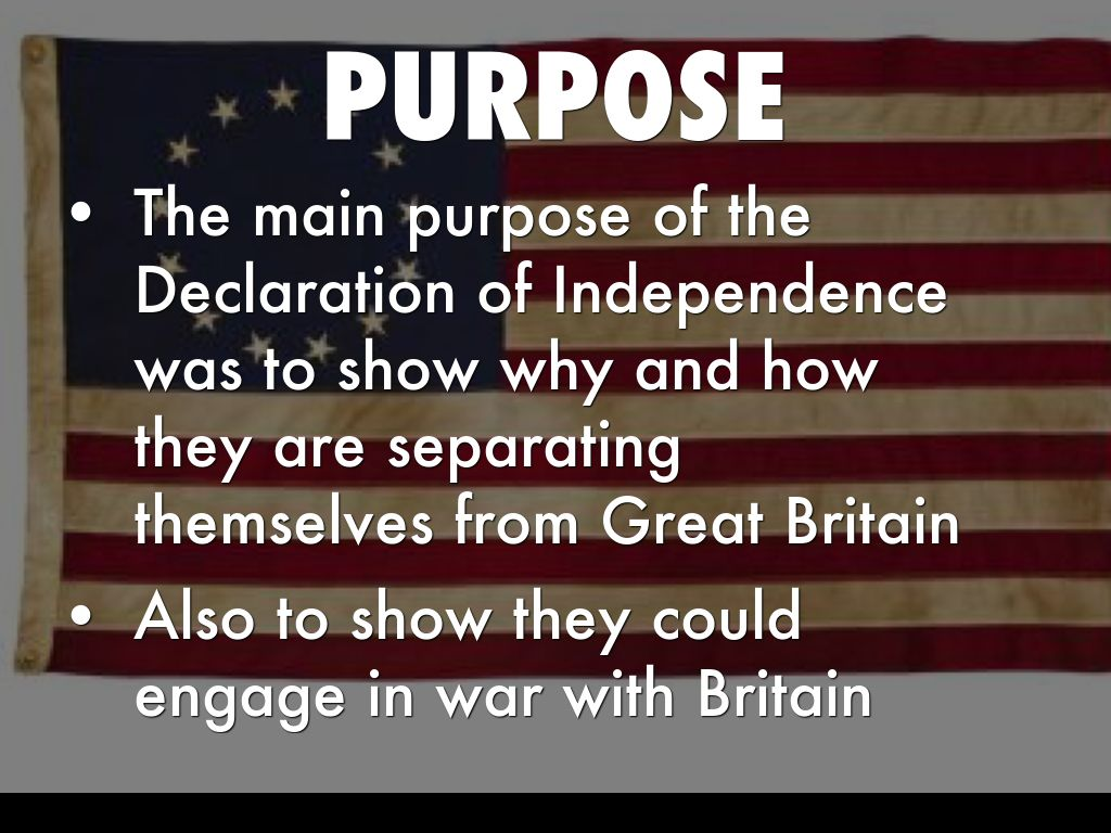 main purpose of the declaration of independence
