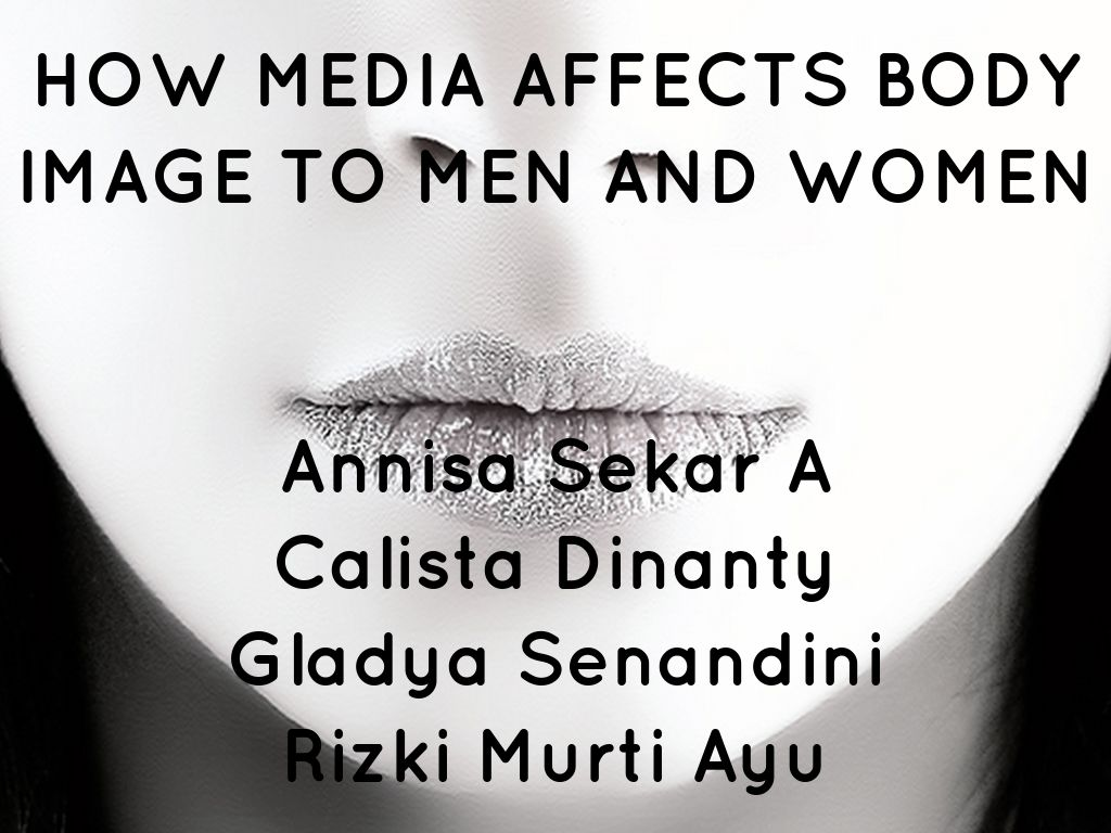 media effects on body image Body image was significantly more negative after viewing thin media images than after viewing images of either average size models, plus size models or inanimate objects this effect was found to be stronger in women younger than 19 years of age ( 13 .