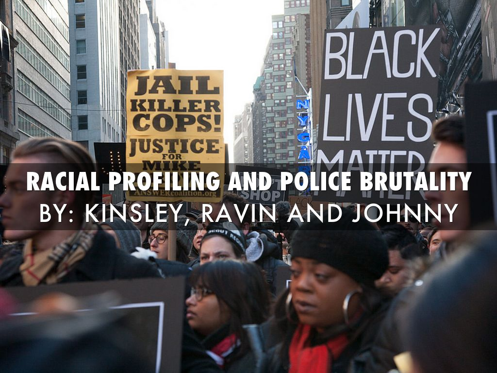 the correlation between racial profiling and police brutality The student national medical association police brutality the student national medical association strategies such as racial profiling.