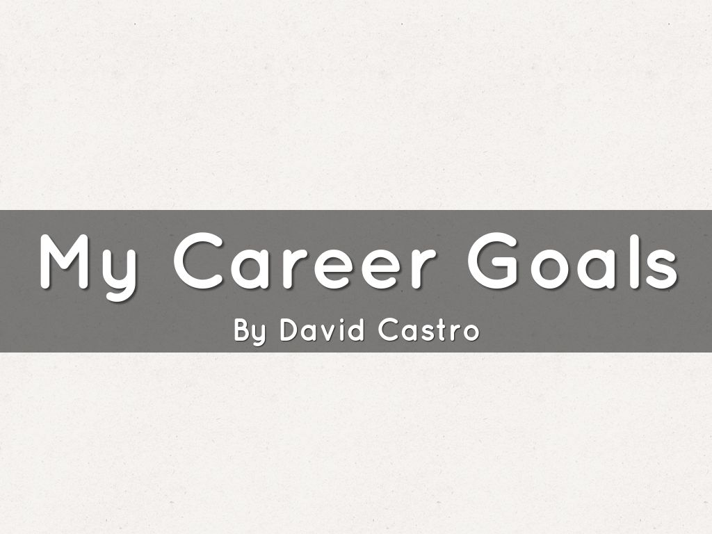 my career goal This question is also a good way for employers to determine if your career goals are a good fit for the company.