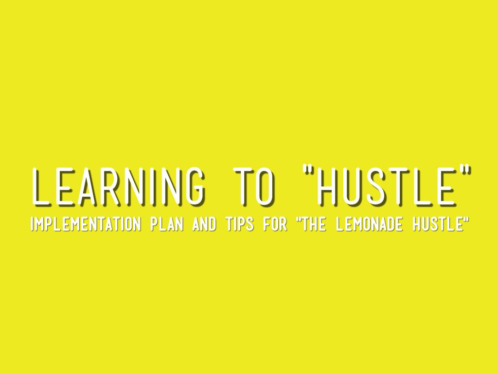 """Learning to """"Hustle"""""""