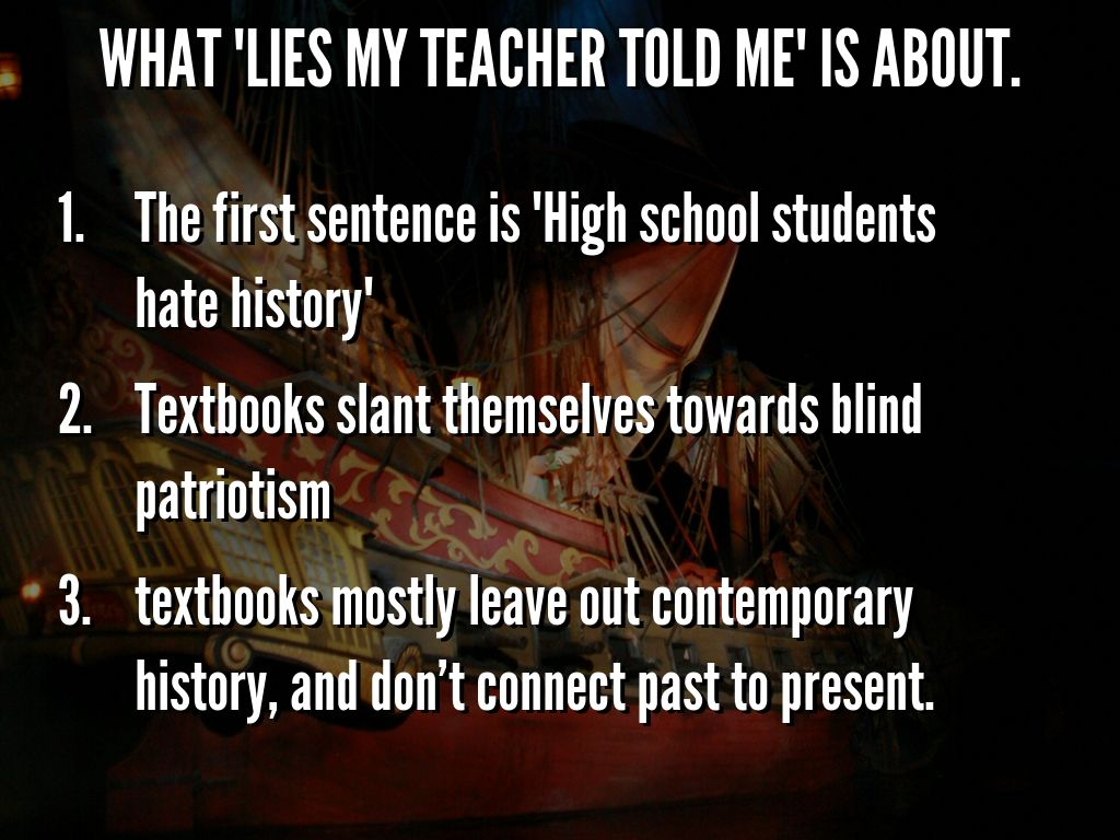 what our teacher told me 59 quotes from lies my teacher told me: hitler admired our concentration camps for american indians in the west and according to john toland.