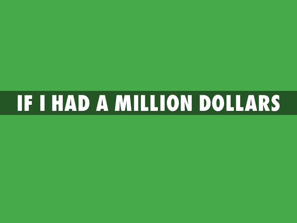 if i had a million dollars Barenaked ladies - if i had a million dollars lyrics if i had a million dollars if i had a million dollars well, i'd buy you a house i would buy you a house and if i had a million dollars.