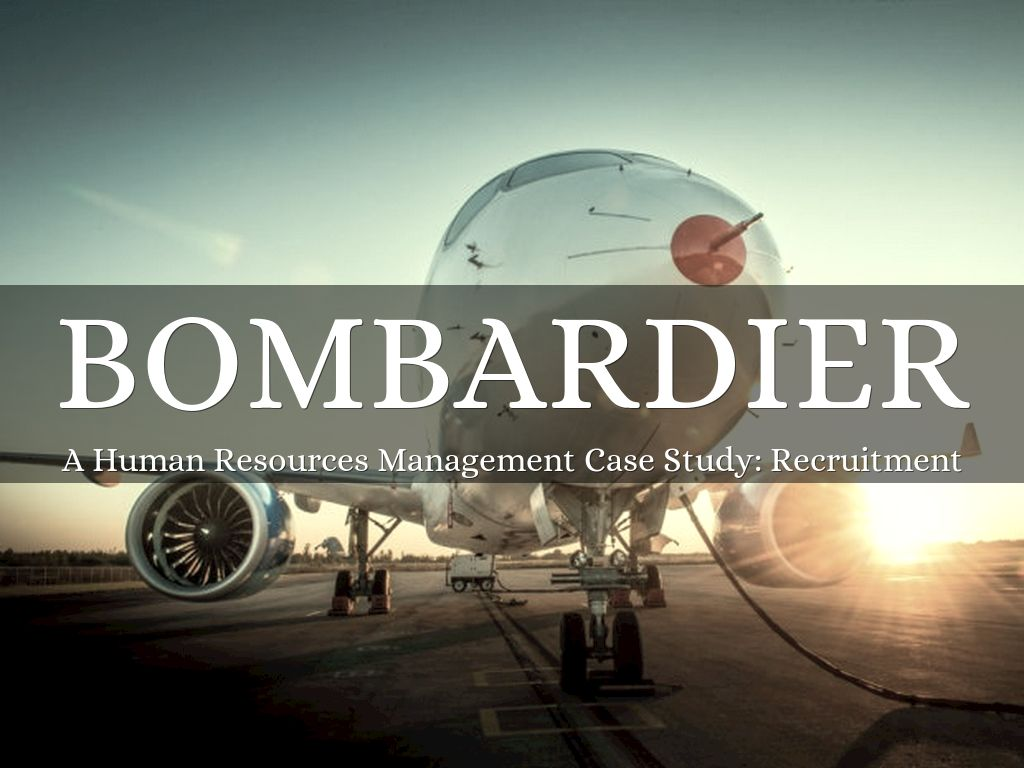 case study bombardier Bombardier case preparation bombardier is a successful company in the transportation industry bombardier has two bombardier – quality first case study.