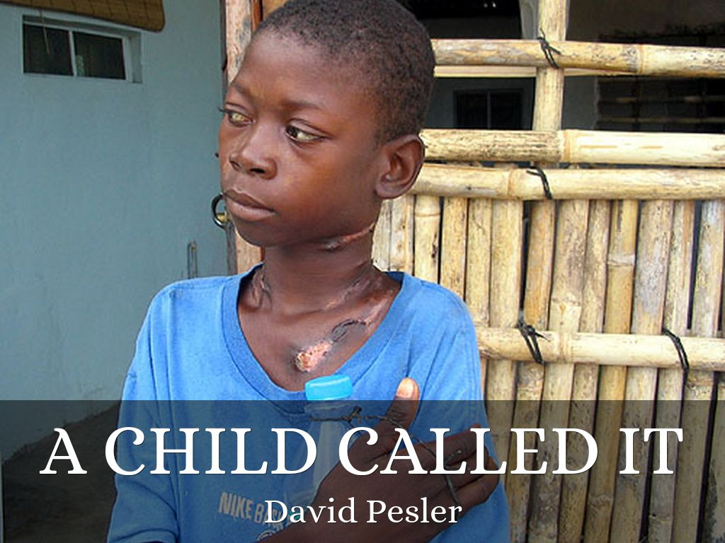 child called it A child called 'it' is the unforgettable account of one of the most severe child abuse cases in california history it is the story of dave pelzer, who was brutally beaten and starved by his emotionally unstable, alcoholic mother: a mother who played torturous, unpredictable games - games that left him nearly dead.