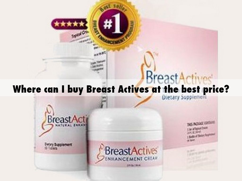 Where Can I Buy Breast Actives At The Best Price By