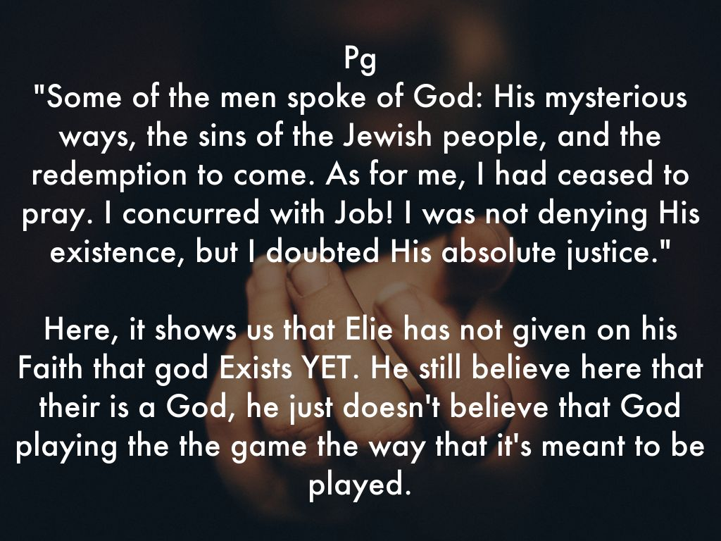 the problems of faith in night by elie wiesel Transcript of loyalty in night by elie wiesel  night by elie wiesel loyalty a strong feeling of support and allegiance synonyms  his childhood and faith in god.
