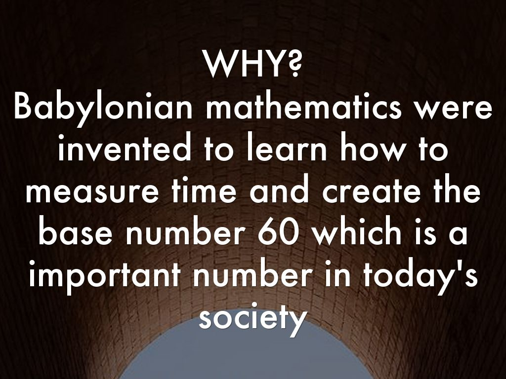 babylonian mathematics The babylonians knew their mathematics thousands of years before the europeans.