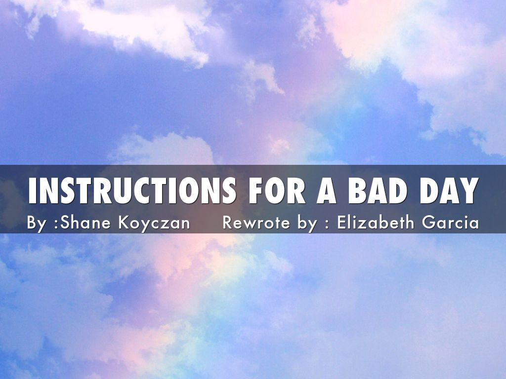Instructions For A Bad Day By 130011603