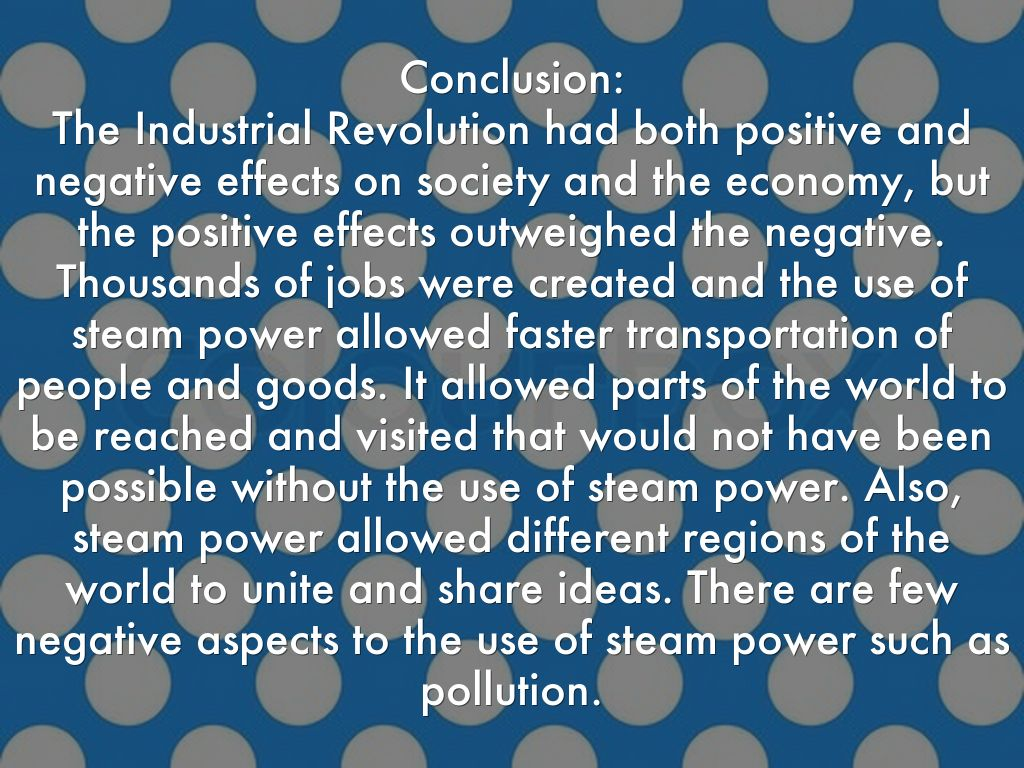 evaluate the positive and negative effects of the industrial revolution essay Positive and negative effects of the industrial revolution positive and negative effects of the com/essay/positive-and-negative-effects-industrial.