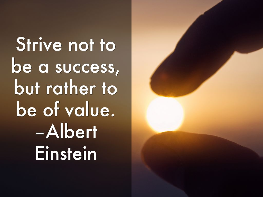 Albert Einstein Quotes Strive Not Success: Inspirational Quotes By Anna Stirling