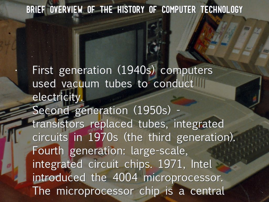 Brief Overview Of The History Computer Technology Where Integrated Circuits Are Used Slide Refer To Outline