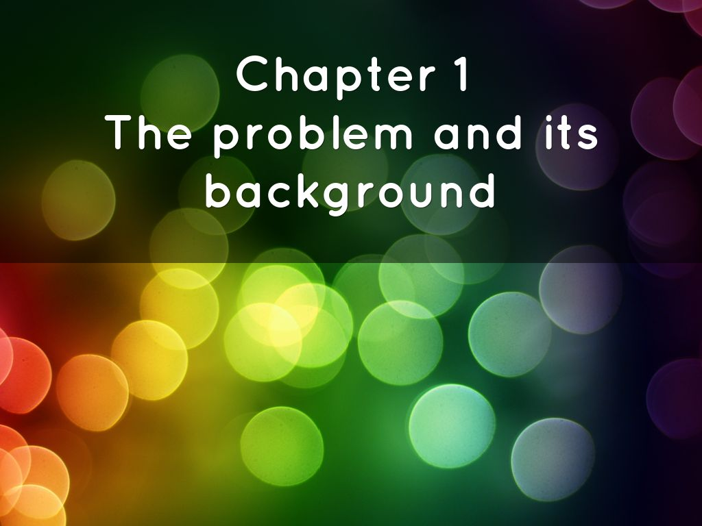 the problem and its background 2 essay Individual's behaviour, the strength of the behaviour, and the persistence of the behaviour (retrieved from dictionaryreferencecom) chapter 2.
