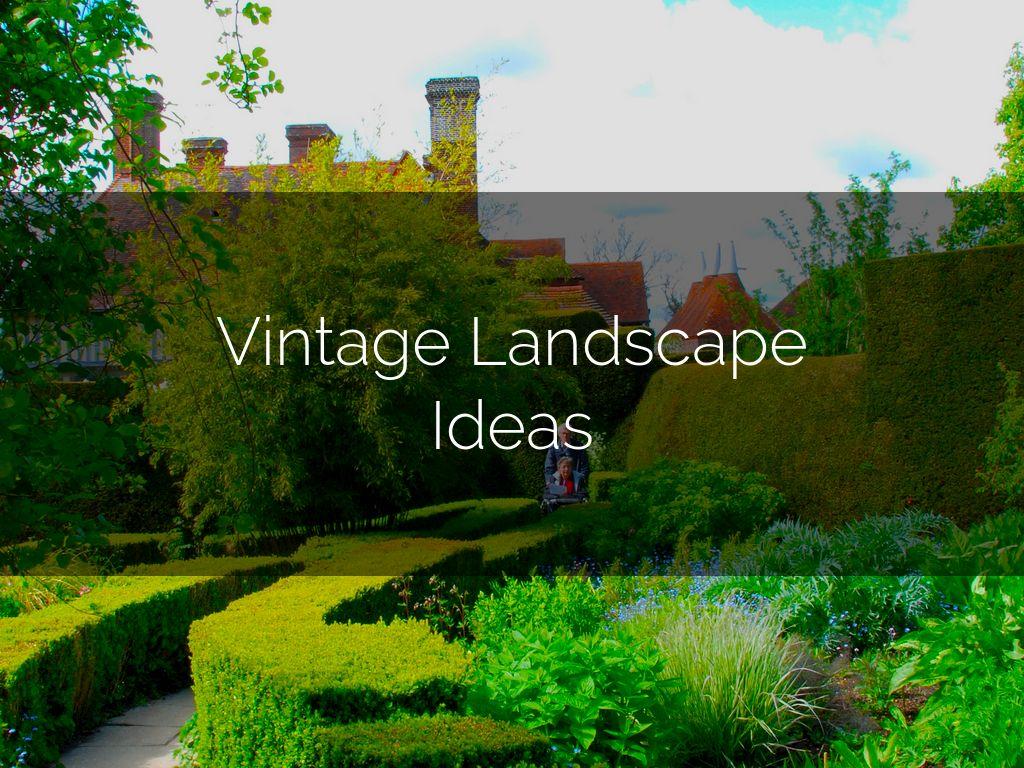 5 Vintage Landscaping Ideas by Bill Freeman