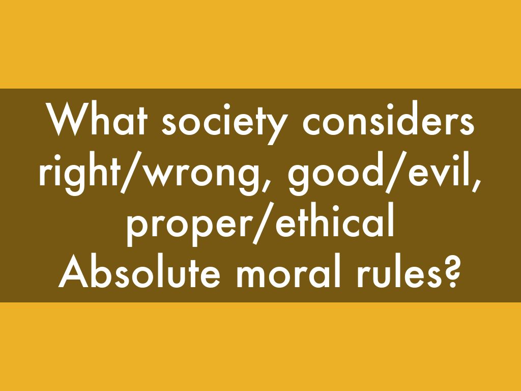 absolute moral rules Moral absolutism is the ethical belief that there are absolute standards against which moral questions can be judged, and that certain actions are right or wrong, regardless of the context of the act.