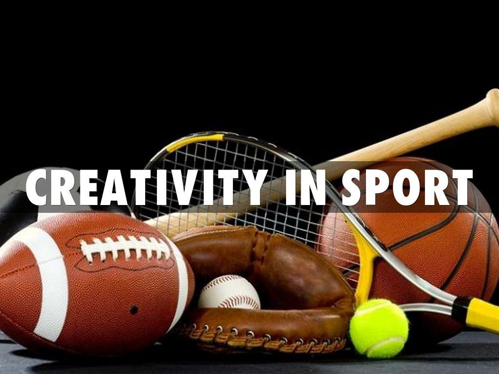 Creativity in Sport by phuongle10