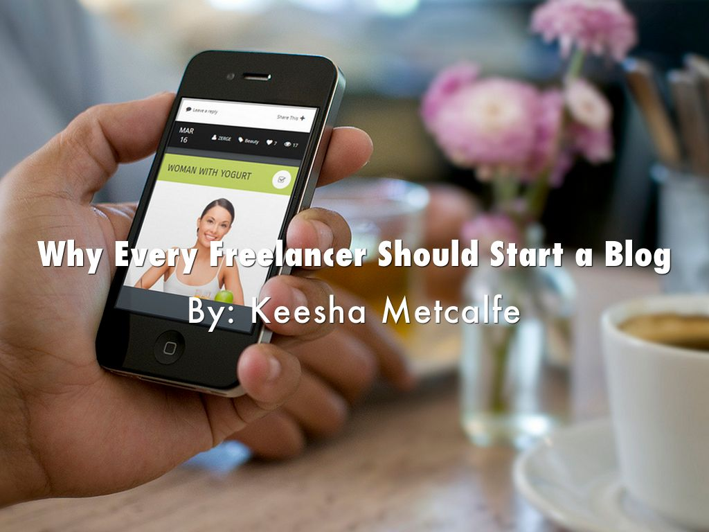 Why Every Freelancer Should Start a Blog