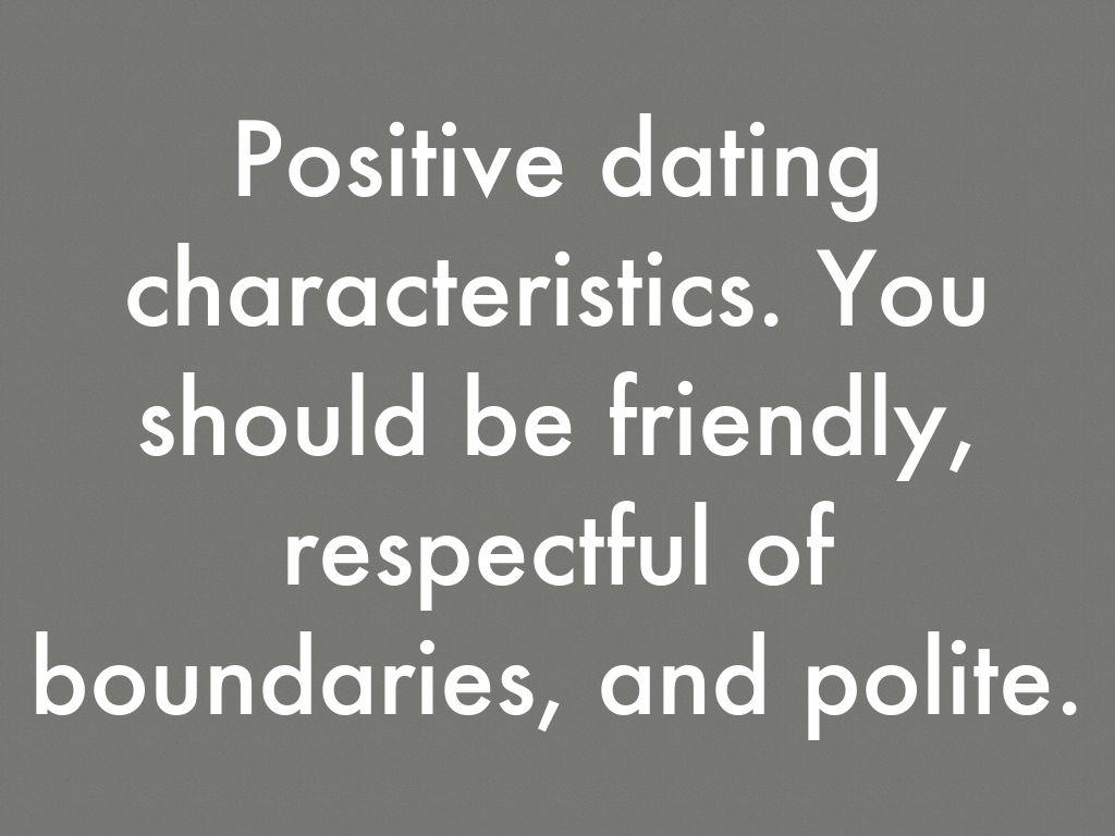Positive dating characteristics