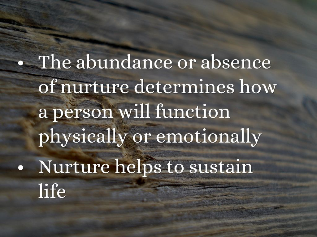 nature versus nurture which determines personality Personality is highly influenced by nurture children determines the personality of the than nurture personality influenced by nature always.