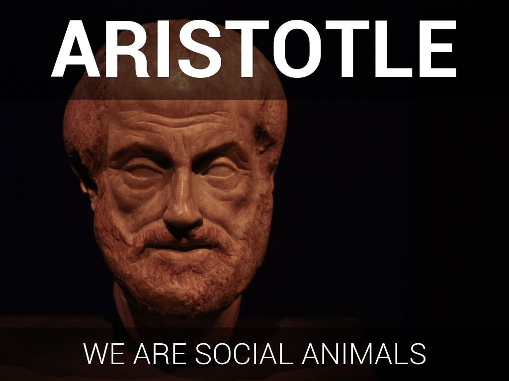 a comprehensive view of nature and society by aristotle As we shall see, hobbes was and remained anti-aristotelian on a number of  matters, but when his  we are by nature fit for society and the question of  equality.
