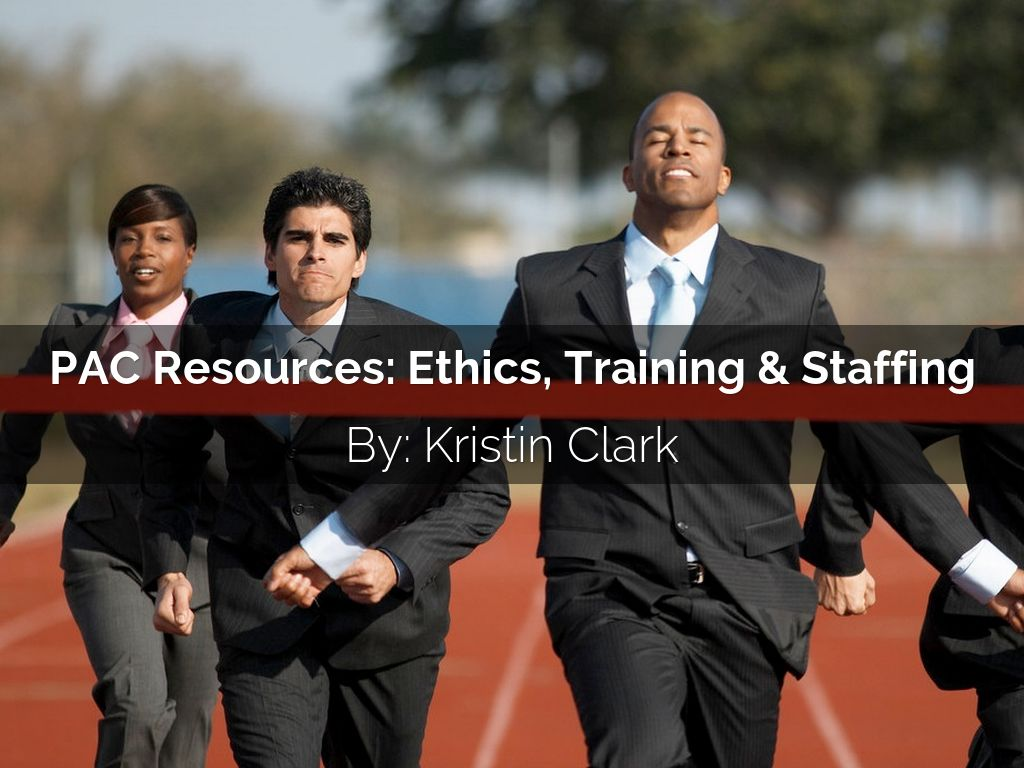 PAC Resources: Ethics, Training & Staffing