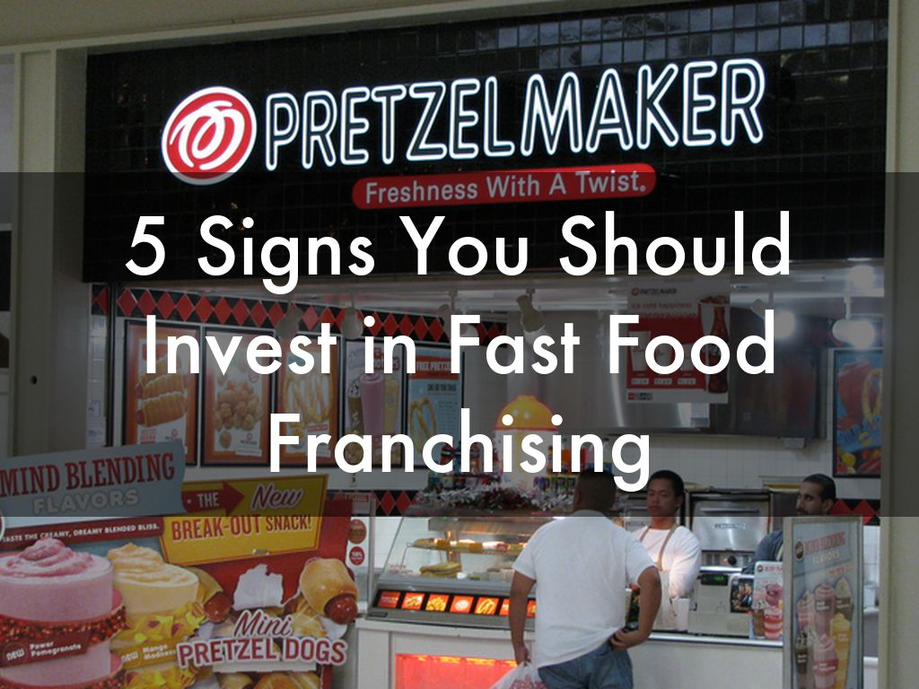 5 Signs You Should Invest in Fast Food Franchising