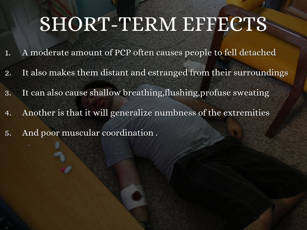 the adverse effects of pcp on the human body Short-term effects long-term effects is pcp harmful  the user's body has  grown accustomed to the effects of the drug, and will function or will be perceived .