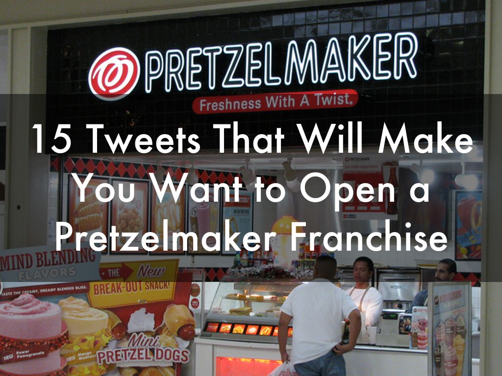 15 Tweets That Will Make You Want to Open a Pretzelmaker Franchise