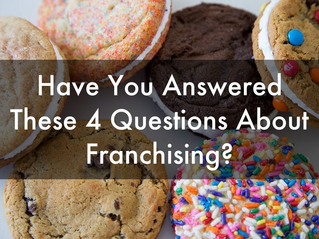 Have You Answered These 4 Questions About Franchising?